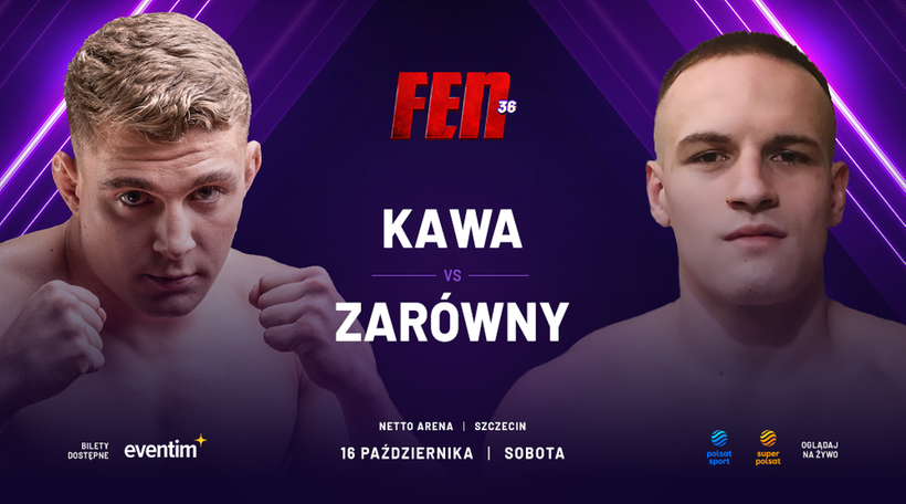 FEN 36: Wojciech Kawa zmierzy się Denisem Zarównym