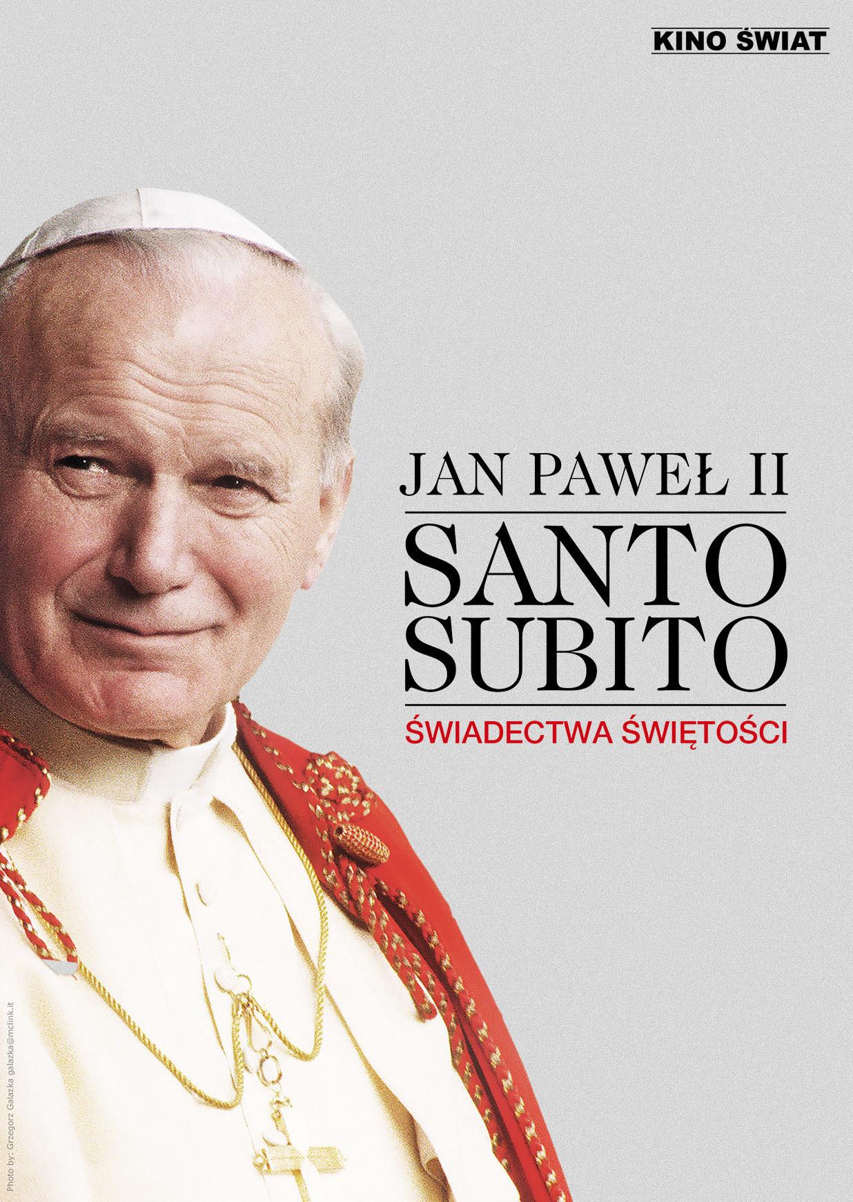 Jan Paweł II – Santo Subito. Świadectwa świętości