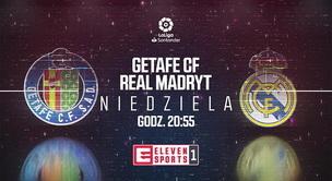 Getafe - Real Madryt (zapowiedź)