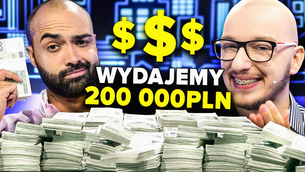 Wydajemy 200 000 PLN z DLA PIENIĘDZY!